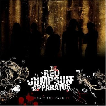The_Red_Jumpsuit_Apparatus_-_Don't_You_Fake_It.jpg